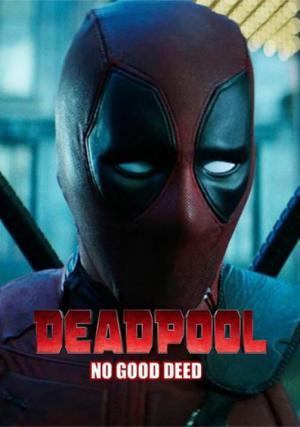 Deadpool: No Good Deed (C)