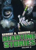 Deadtime Stories 2 (George Romero's Deadtime Stories, Volume 2)