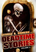 Deadtime Stories (George Romero's Deadtime Stories, Volume 1)