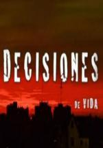 Decisiones de vida (TV Series)