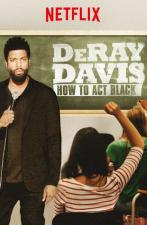 DeRay Davis: How to Act Black (TV)