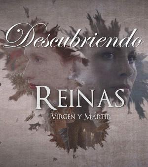 Descubriendo 'Reinas' (TV Miniseries)