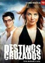 Destinos cruzados (TV Series)