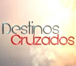 Destinos Cruzados (Serie de TV)