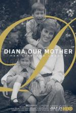 Diana, Our Mother: Her Life and Legacy (TV)