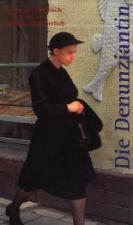 Die Denunziantin (The Denunciation)