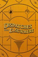 Dispatches from Elsewhere (Serie de TV)