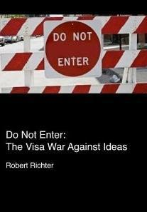 Do Not Enter: The Visa War Against Ideas