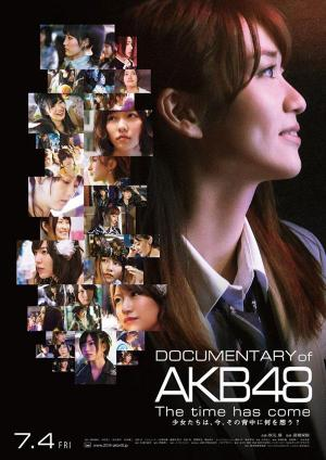 Documentary of AKB48: The Time Has Come