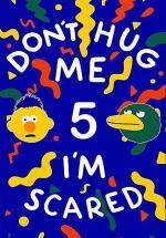 Don't Hug Me I'm Scared 5 (C)