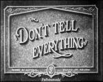 Don't Tell Everything (S)