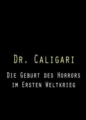Doctor Caligari - El nacimiento del terror durante la primera guerra mundial (TV)