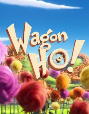 Lorax: Wagon-Ho (C)
