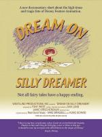 Dream on Silly Dreamer