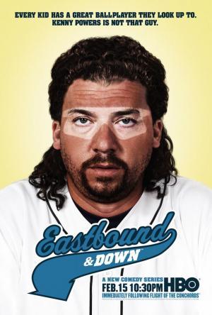 De culo y cuesta abajo (Eastbound & Down) (Serie de TV)