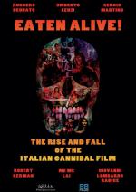 Eaten Alive! The Rise and Fall of the Italian Cannibal Film