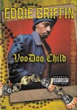 Eddie Griffin: Voodoo Child (TV)