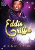Eddie Griffin: You Can Tell 'Em I Said It! (TV)