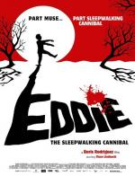 Eddie, The Sleepwalking Cannibal