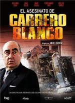 El asesinato de Carrero Blanco (Miniserie de TV)