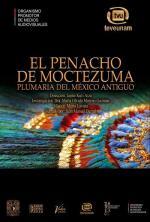 El Penacho de Moctezuma. Plumaria de México