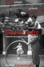 El perro negro: historias de la Guerra Civil Española