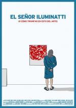 El señor Iluminatti (o cómo triunfar en esto del arte) (C)