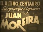 El último Centauro. La epopeya del gaucho Juan Moreira