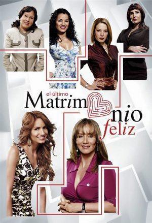 El último matrimonio feliz (Serie de TV)