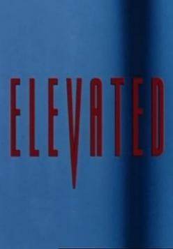 Elevated (S)