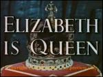 Elizabeth Is Queen