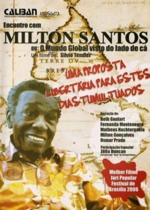 Encontro com Milton Santos: O Mundo Global Visto do Lado de Cá