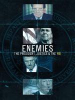 Enemies: The President, Justice & The FBI (Serie de TV)