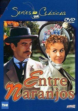 Entre naranjos (Miniserie de TV)