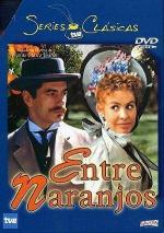 Entre naranjos (TV Miniseries)