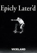 Epicly Later'd (TV Series)