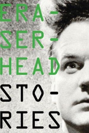 "Stories: David Lynch recuerda ""Eraserhead"""