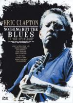 Eric Clapton: Nothing But the Blues: An 'In the Spotlight Special' (TV)