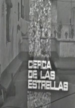 Cerca de las estrellas (TV)