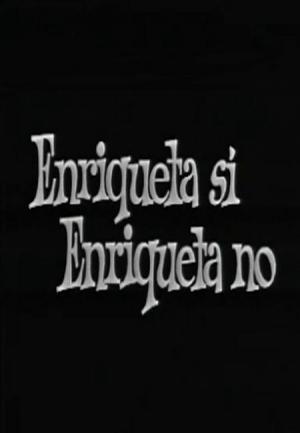 Enriqueta sí, Enriqueta no (TV)