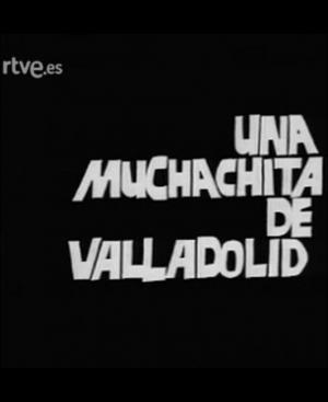 Una muchachita de Valladolid (TV)