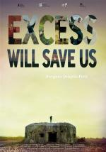 Excess Will Save Us (C)