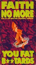 Faith No More: Live at the Brixton Academy - You Fat B**tards