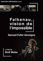 Falkenau, vision de l'impossible: Samuel Fuller témoigne