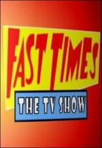 Fast Times (TV Series)