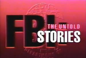 FBI: The Untold Stories (TV Series)