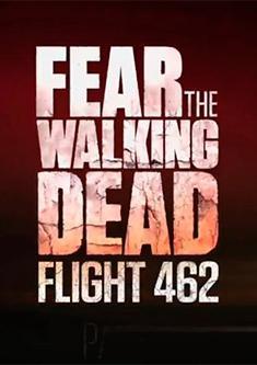 Fear the Walking Dead: Flight 462 (Miniserie de TV)