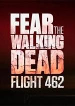 Fear the Walking Dead: Flight 462 (Miniserie de TV)