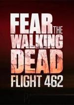 Fear the Walking Dead: Flight 462 (TV)