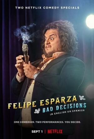 Felipe Esparza: Bad Decisions (Miniserie de TV)